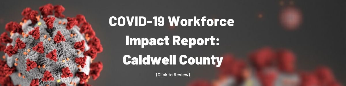 COVID-19 Workforce Impact Report: Caldwell County