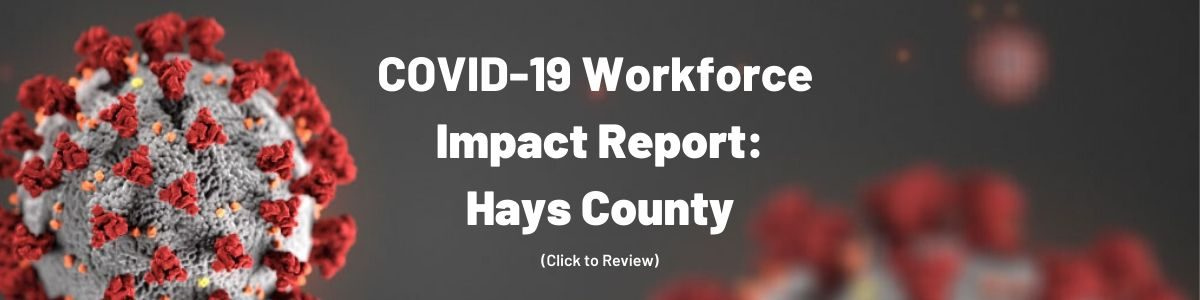 COVID-19 Workforce Impact Report: Hays County
