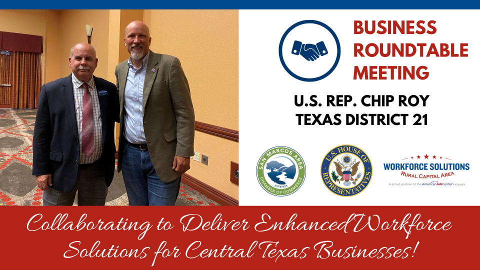 WSRCA Team Joins with San Marcos Chamber, Business Leaders for Roundtable Discussion with Congressman Chip Roy