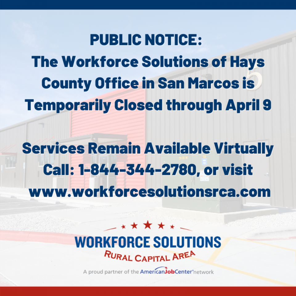 Workforce Solutions of Hays County Office Temporarily Closed through April 9