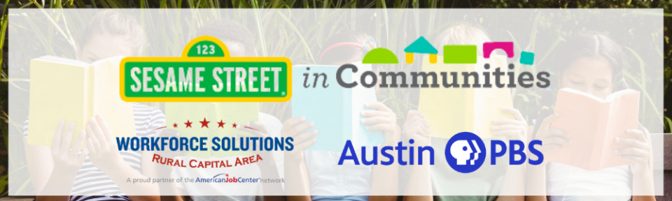 Sesame Street in Communities Coming to the Rural Capital Area in Partnership with Austin PBS